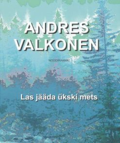 ANDRES VALKONEN - LAS JÄÄDA ÜKSKI METS NOODIRAAMAT